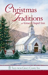 Tales from Grace Chapel Inn: Christmas Traditions at Grace Chapel Inn - eBook