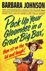 Pack Up Your Gloomies In A Great Big Box - Paperback