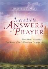 Mysterious Ways: Incredible Answers to Prayer - eBook
