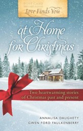 Love Finds You at Home for Christmas: Two heartwarming stories of Christmas past and present - eBook