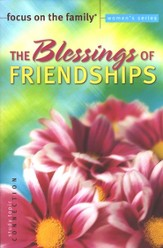 Focus on the Family Women's Series #4: The Blessings of Friendship