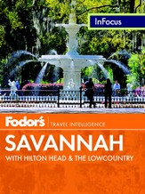Fodor's In Focus Savannah: with Hilton Head & the Lowcountry - eBook