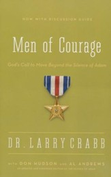 The Men of Courage: God's Call to Move Beyond the Silence of Adam
