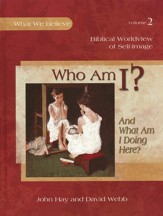 Who Am I? And What Am I Doing Here? Biblical Worldview of Self-Image