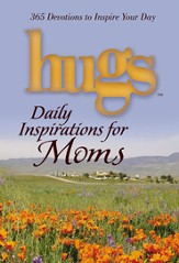 Hugs Daily Inspirations for Moms: 365 Devotions to Inspire Your Day - eBook