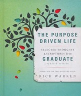 The Purpose-Driven Life: Selected Thoughts & Scriptures for the Graduate