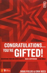 Congratulations ... You're Gifted!: Discovering Your God-Given Shape to Make a Difference in the World - eBook