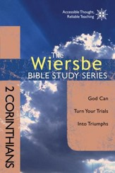The Wiersbe Bible Study Series: 2 Corinthians: God Can Turn Your Trials into Triumphs - eBook