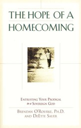 The Hope of a Homecoming: Entrusting Your Prodigal to a Sovereign God