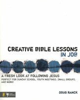 Creative Bible Lessons in Job: A Fresh Look at Following Jesus - eBook