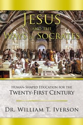 Jesus and the Ways of Socrates: Human-Shaped Education for the Twenty-First Century - eBook