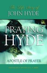Praying Hyde: Apostle of Prayer - eBook