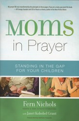 Moms in Prayer: Standing in the Gap for Your Children (slightly imperfect)