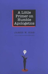 A Little Primer on Humble Apologetics