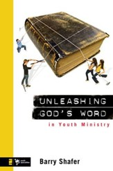 Unleashing God's Word in Youth Ministry - eBook