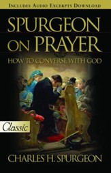 Spurgeon on Prayer: How to Converse With God - eBook