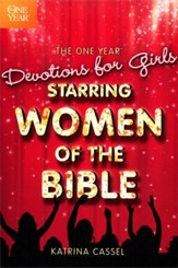 The One Year Devotions for Girls: Starring Women of the Bible