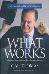 What Works: Common Sense Solutions for a Stronger America - Slightly Imperfect