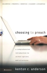 Choosing to Preach: A Comprehensive Introduction to Sermon Options and Structures - eBook