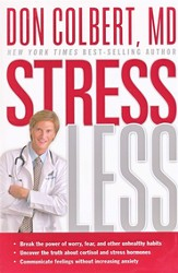 Stress Less: i?1/2Break the power of worry, fear, and other unhealthy habits i?1/2 Uncover the truth about cortisol and - eBook