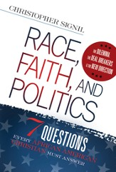 Race, Faith, and Politics: 7 Political Questions That Every African American Christian Must Answer - eBook