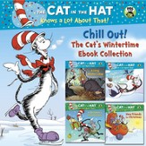 Chill Out! The Cat's Wintertime Ebook Collection (Dr. Seuss/Cat in the Hat) / Combined volume - eBook
