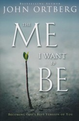 The Me I Want to Be: Becoming God's Best Version of You - Slightly Imperfect