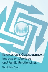 Intercultural Communication: Impacts on Marriage and Family Relationships - eBook