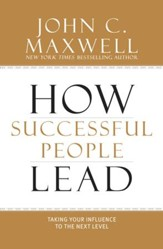 How Successful People Lead: Taking Your Influence to the Next Level - eBook