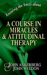 Knowing the Facts about A Course in Miracles/Attitudinal Therapy - eBook