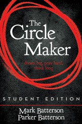 The Circle Maker, Student Edition: Dream Big. Pray Hard. Think Long. - eBook