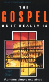 Gospel as it Really Is (Romans Simple Explained) Welwyn Commentary