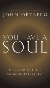 You Have A Soul: It Weighs Nothing but Means Everything - Slightly Imperfect