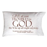 Give All Your Troubles To God Pillowcase