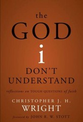 The God I Don't Understand: Reflections on Tough Questions of Faith - eBook