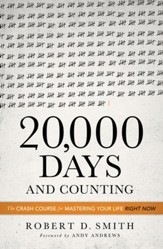 20,000 Days and Counting: The Crash Course For Mastering Your Life Right Now - eBook