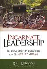 Incarnate Leadership: 5 Leadership Lessons from the Life of Jesus - eBook
