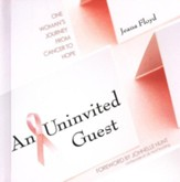 An Uninvited Guest: One Woman's Journey From Cancer to Hope - eBook