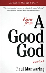 Kisses From a Good God: A Journey Through Cancer - eBook
