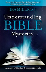 Understanding Bible Mysteries: Examining 13 Christian Myths and Half Truths - eBook