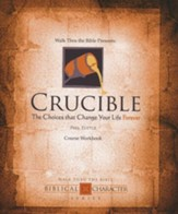 Crucible: The Choices That Change Your Life Forever, Workbook
