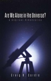 Are We Alone in the Universe? A Biblical Perspective