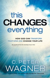 This Changes Everything: How God Can Transform Your Mind and Change Your Life - eBook
