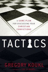 Tactics: A Game Plan for Discussing Your Christian Convictions - eBook