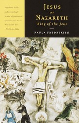 Jesus of Nazareth, King of the Jews: A Jewish Life and the Emergence of Christianity - eBook