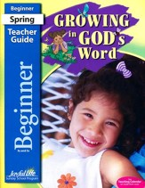 Growing in God's Word: Beginner (Ages 4 & 5) Teacher's Guide (2015 Edition)