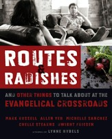 Routes and Radishes: And Other Things to Talk about at the Evangelical Crossroads - eBook