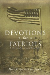 Devotions for Patriots: A Christian Perspective of World War II - eBook