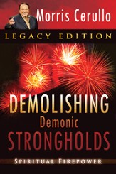 Demolishing Demonic Strongholds: Spiritual Firepower - eBook