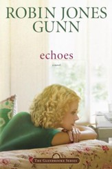 Echoes: Book 3 in the Glenbrooke Series - eBook